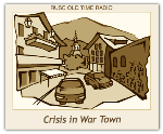 Crisis In War Town, The