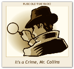 It's A Crime, Mr Collins
